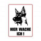 """Hinweisschild """"Hier wache ich"""" Schäferhund"""