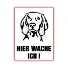 "Hinweisschild ""Hier wache ich"" Weimaraner"
